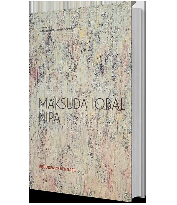 Episodes of her gaze: Maksuda Iqbal Nipa